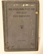 John Deere The Operation, Care, and Repair of Farm Machinery Fourth Edition