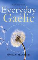 Everyday Gaelic by Macneill, Morag (Paperback book, 2006)