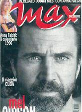 MAX DICEMBRE 1995 ANNO X NUM. 12 MEL GIBSON CON CALENDARIO ANNA FALCHI 1996