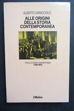 ALLE ORIGINI DELLA STORIA CONTEMPORANEA  profili  Caracciolo  1989  Il Mulino