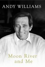 Moon River and Me: A Memoir by Andy Williams