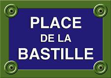 Réplique PLAQUE RUE PARIS PLACE DE LA BASTILLE 20X30CM ALU NEUF