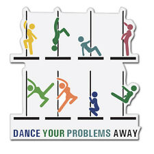 Dance Your Problems Away Stripper Strip Club Dancer Adult car bumper sticker dec