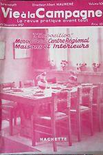 la VIE à la CAMPAGNE de 1937 SPECIAL MAISONS et INTERIEURS EXPO CENTRE REGIONAL