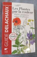 LES PLANTES PAR LA COULEUR  Fleurs, Graminées, Arbres et Arbustes Nature 2013
