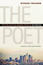 The Poet: The Life and Los Angeles Times of Jim Murray, , Travers, Steven, Very