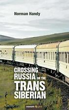 Crossing Russia on the Trans Siberian by Norman Handy Paperback Book Free Shippi