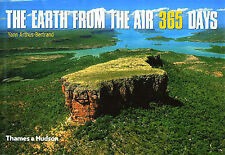 THE EARTH FROM THE AIR 366 DAYS., Arthus-Bertrand, Ann., Used; Very Good Book