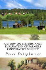 A Study on Performance Evaluation of Farmers Cooperative Society : Special...