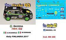 DECAL  1/43 -  SKODA FABIA R5  -  SCANDOLA   - Rally Finlandia  2017