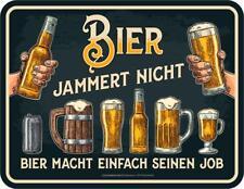 Blechschild 17 X 22 Cm Bier Jammert nicht Werbeschild RAHMENLOS Art. 3857