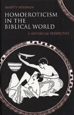 Homoeroticism in the Biblical World: A Historical Perspective by Martti Nissine