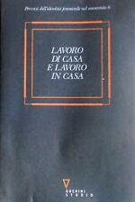 LAVORO DI CASA E LAVORO IN CASA A CURA DI MARIA ASSUNTA SOZZI MANCI GUERINI 1998