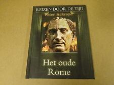 BOEK PETER ACKROYD 144 BLZ HARDCOVER / REIZEN DOOR DE TIJD - HET OUDE ROME