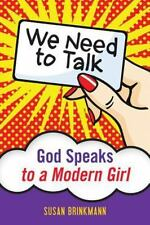 We Need to Talk: God Speaks to a Modern: God Speaks to a Modern Girl (Paperback