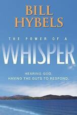 The Power of a Whisper Pack : Hearing God, Having the Guts to Respond by Bill...