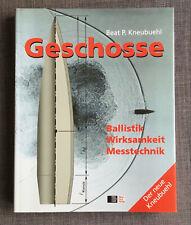 Beat Kneubuehl, Geschosse Band 2, Ballistik, Wirksamkeit, Messtechnik, Kneubühl