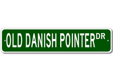 Old Danish Pointer K9 Breed Pet Dog Lover Metal Street Sign - Aluminum