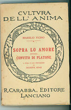 MARSILIO FICINO SOPRA LO AMORE OVVERO CONVITO DI PLATONE CARABBA 1934