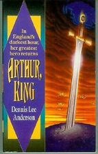 Dennis Lee Anderson: Arthur, King (TB, fantasy,USA)