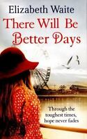 There Will Be Better Days, Waite, Elizabeth, Very Good condition, Book