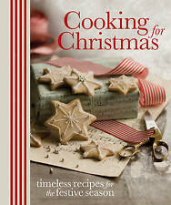 Cooking for Christmas: Timeless Recipes for the Festive Season by Murdoch Books