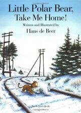 Little Polar Bear, Take Me Home! By Hans de Beer. 9780735814974