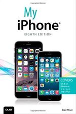 My iPhone (Covers iOS 8 on iPhone 6/6 Plus, 5S/5C/5, and 4S) (8th Edition) By B