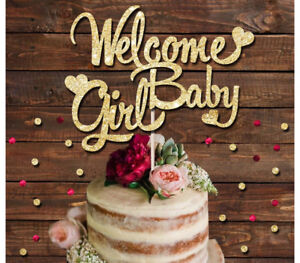 WELCOME BABY GIRL GLITTER CAKE TOPPER, BABY SHOWER, MUM TO BE, BABY ARRIVAL
