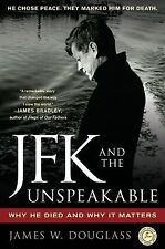 JFK and the Unspeakable: Why He Died and Why It Matters, Douglass, James W., 143