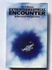 Extraterrestrial Encounter: A Personal Perspective Chris Boyce Hardback 1979