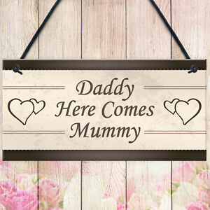 Wedding Reception Decoration Plaque Daddy Here Comes Mummy Sign Mum Dad Gift