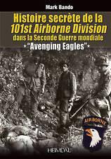 Histoire Secrete De La 101st Airborne Division: Avenging Angels by Mark A. Bando (Hardback, 2014)