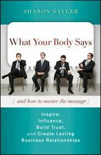 What Your Body Says (And How to Master the Message): Inspire,-ExLibrary