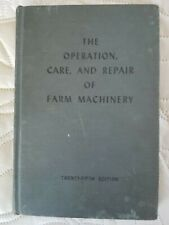 John Deere The Operation, Care and Repair of Farm Machinery Book Edition 25 1952