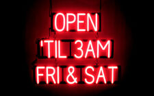SpellBrite Ultra-Bright Open 'Til 3Am Fri & Sat Sign (Neon look, Led performance