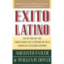 xito latino: secretos de 100 profesionales latinos de ms poder en Estados Unidos