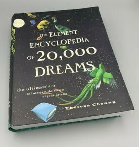 The Element Encyclopedia of 20,000 Dreams: The Ultimate A -Z by Theresa Cheung