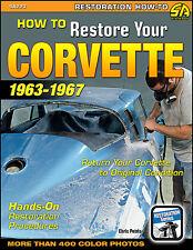 How to Restore Your Corvette 1963 1964 1965 1966 1967 Hands-On Procedures