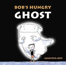 Bob's Hungry Ghost, Genevieve Cote, Excellent Book