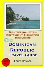 Dominican Republic Travel Guide: Sightseeing, Hotel, Restaurant & Shopping Highl