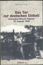 Gyula Kurucz - Das Tor zur deutschen Einheit - Grenzdurchbruch Sopron 19.8.1989