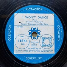 TOMMY KINSMAN & HIS BAND - 'I WON'T DANCE' OCTACROS 78, UNCOMMON!