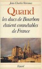Quand les ducs de Bourbon étaient connétables de France
