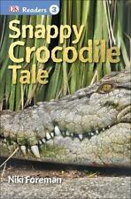 DK Readers L3: Snappy Crocodile Tale Foreman, Niki Paperback