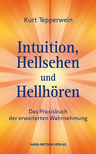 Intuition, Hellsehen und Hellhören Kurt Tepperwein