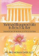 Shrimad Bhagavad Gita in Bench and Bar : : Paradigm of Moral Justice System...