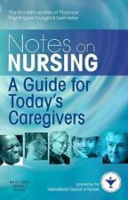 Notes on Nursing : A Guide for Today's Caregivers by Florence Nightingale, Linda