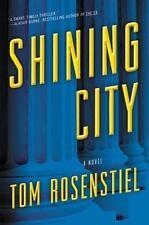 Shining City by Tom Rosenstiel (2017, Hardcover)