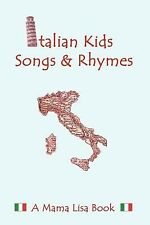 Italian Kid Songs and Rhymes: A Mama Lisa Book by Yannucci, MS Lisa a.